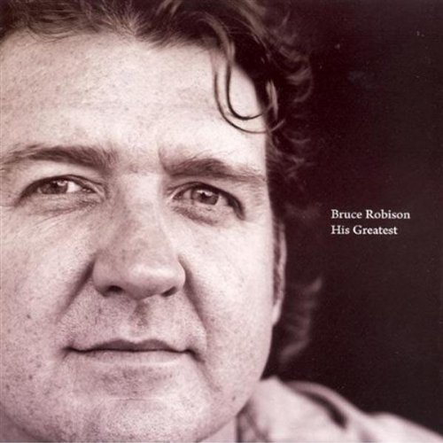 Bruce Robison His Greatest