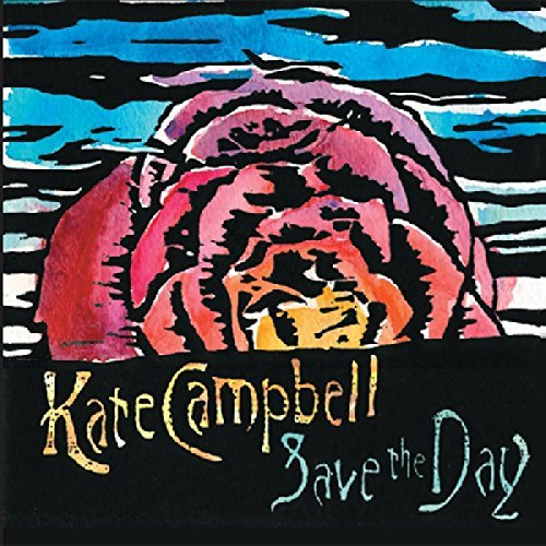 Kate Campbell Save The Day