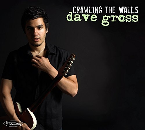 Dave Gross Crawling The Walls