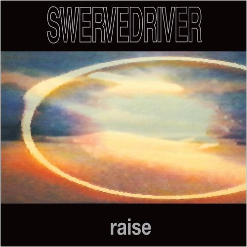 Swervedriver Raise Us Extended Version Us Extended Version Raise Us Extended Version