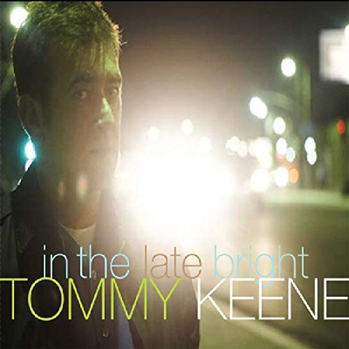 Tommy Keene In The Late Bright
