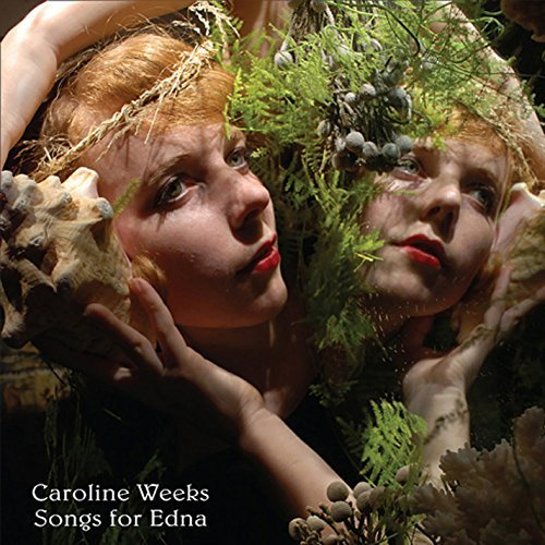 Caroline Weeks Songs For Edna