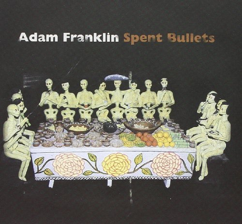 Adam Franklin Spent Bullets