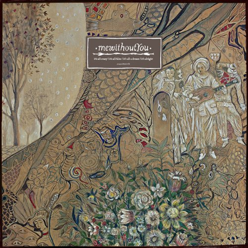 Mewithoutyou It's All Crazy! It's All False It's All Crazy! It's All False