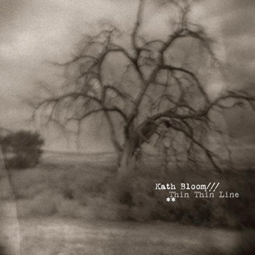 Kath Bloom Thin Thin Line