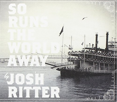 Josh Ritter So Runs The World Away