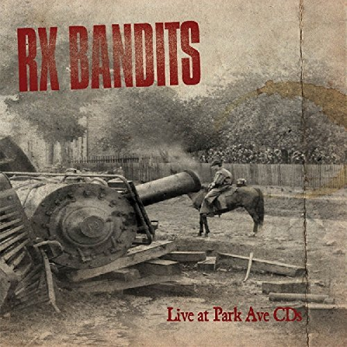 Rx Bandits Live At Park Ave