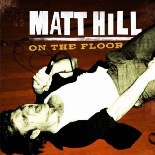 Matt Hill On The Floor Digipak