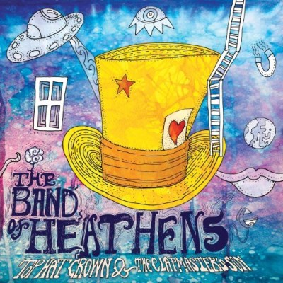 Band Of Heathens Top Hat Crown & The Clapmaster Digipak