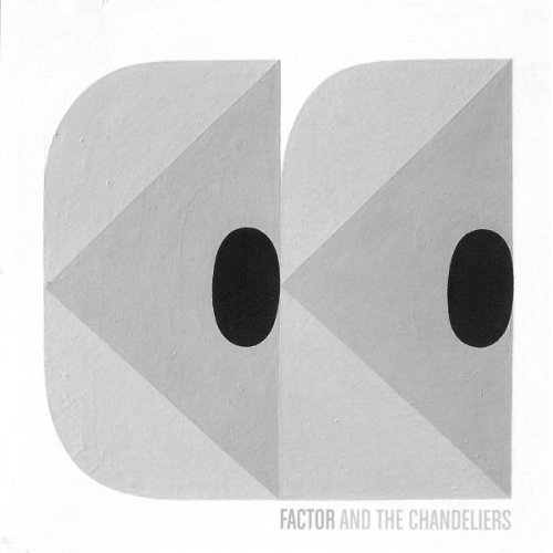 Factor & The Chandeliers Factor & The Chandeliers Ep