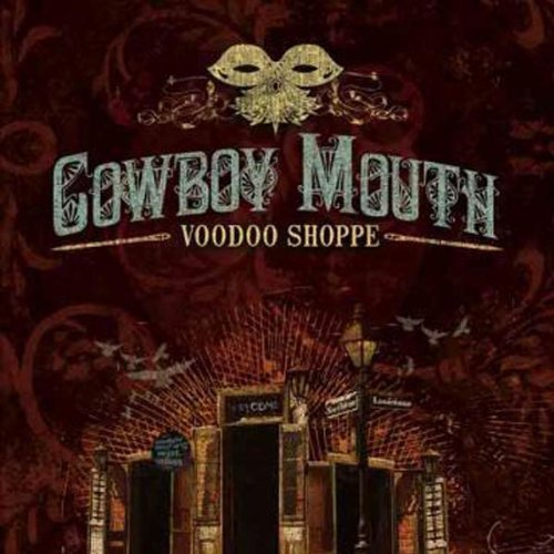 Cowboy Mouth Voodoo Shoppe