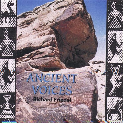 Richard Friedel Ancient Voices