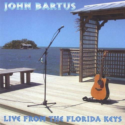 Bartus John Live From The Florida Keys