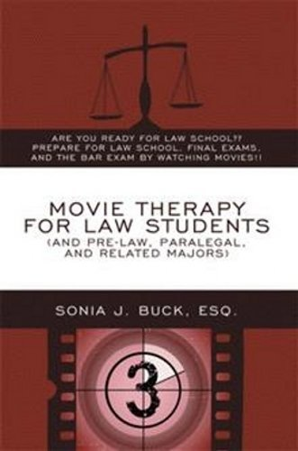 Esq Sonia J. Buck Movie Therapy For Law Students (and Pre Law Paral Are You Ready For Law School Prepare For Law Scho