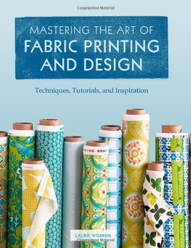 Laurie Wisburn Mastering The Art Of Fabric Printing And Design