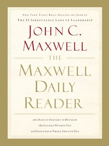 John C. Maxwell The Maxwell Daily Reader 365 Days Of Insight To Develop The Leader Within