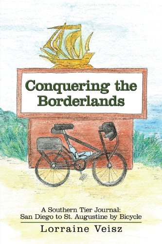 Lorraine Veisz Conquering The Borderlands A Southern Tier Journal San Diego To St. Augusti