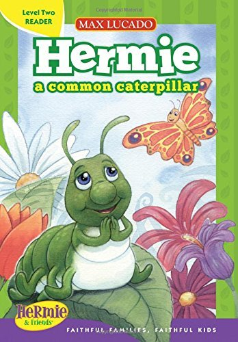 Max Lucado Hermie A Common Caterpillar