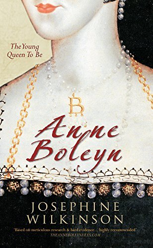 Josephine Wilkinson Anne Boleyn The Young Queen To Be
