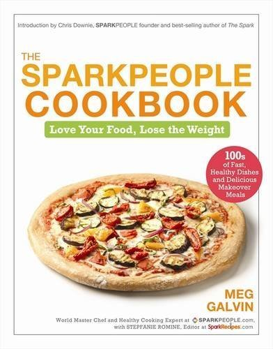 Meg Galvin The Sparkpeople Cookbook Love Your Food Lose The Weight