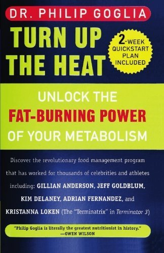 Dr Philip Goglia Turn Up The Heat Unlock The Fat Burning Power Of Your Metabolism