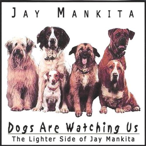 Jay Mankita Dogs Are Watching Us