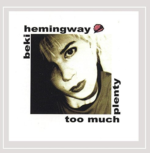 Hemingway Beki Too Much Plenty Re Release