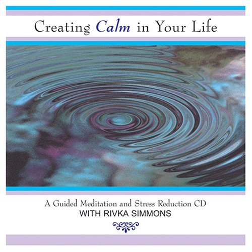 Rivka Simmons Creating Calm In Your Life A G