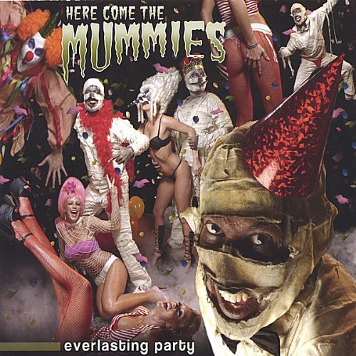 Here Come The Mummies Everlasting Party