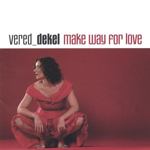 Vered Dekel Make Way For Love
