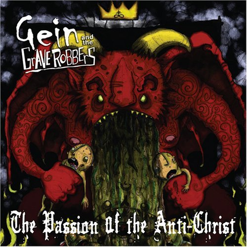 Gein & The Graverobbers Passion Of The Anti Chris