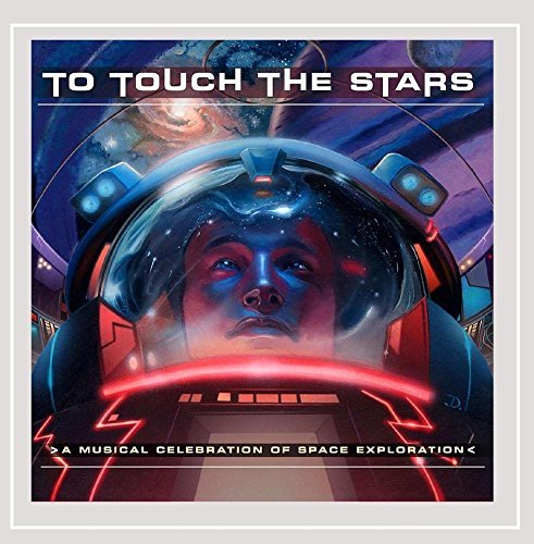 To Touch The Stars To Touch The Stars Musical Celebration Of Space Exploration