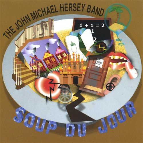 The John Michael Hersey Band Soup Du Jour