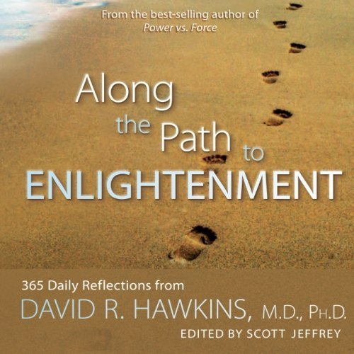 David R. Hawkins Along The Path To Enlightenment