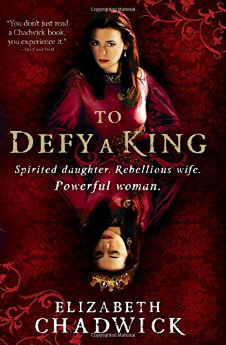 Elizabeth Chadwick To Defy A King