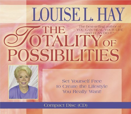 Louise Hay The Totality Of Possibilities Abridged