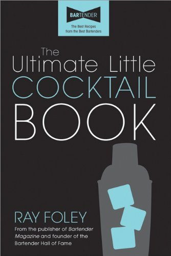 Ray Foley The Ultimate Little Cocktail Book 0002 Edition;