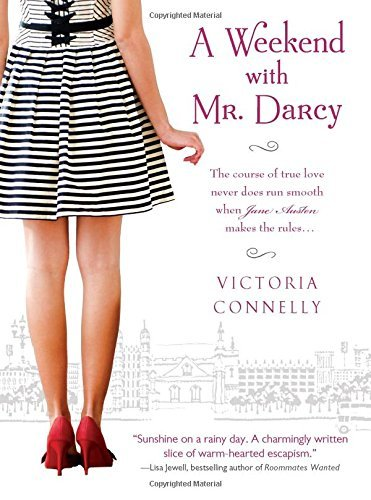 Victoria Connelly A Weekend With Mr. Darcy