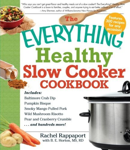 Rachel Rappaport The Everything Healthy Slow Cooker Cookbook