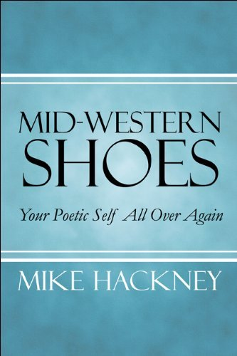 Mike Hackney Mid Western Shoes Your Poetic Self All Over Again