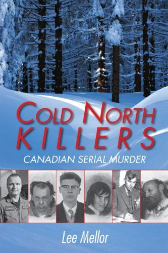 Lee Mellor Cold North Killers Canadian Serial Murder