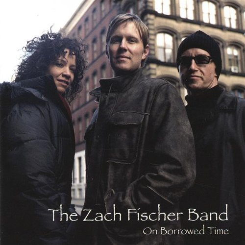 Fischer Zach Band On Borrowed Time