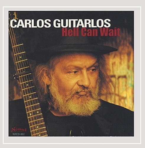 Carlos Guitarlos Hell Can Wait