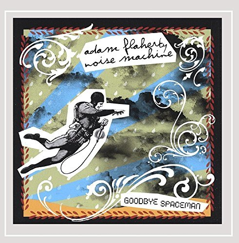 Adam Flaherty Noise Machine Goodbye Spaceman_