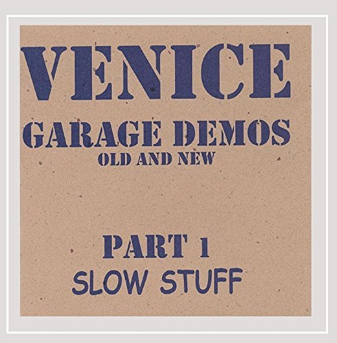 Venice Garage Demos Pt. 1 Slow Stuff