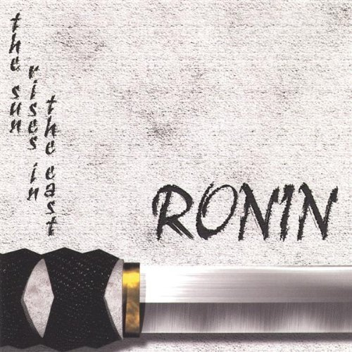 Ronin Sun Rises In The East
