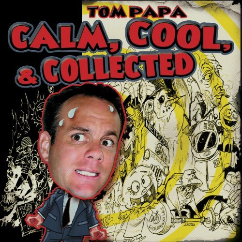 Tom Papa Calm Cool & Collected