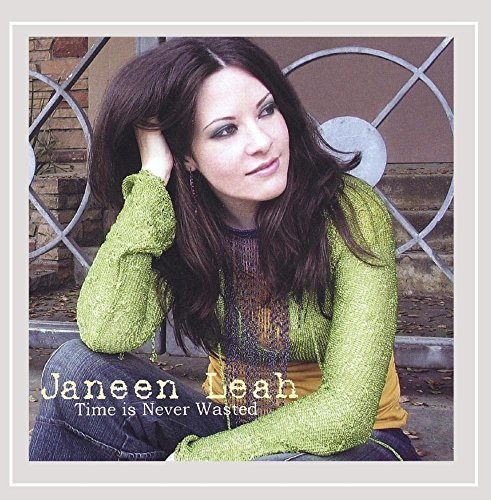 Janeen Leah Time Is Never Wasted