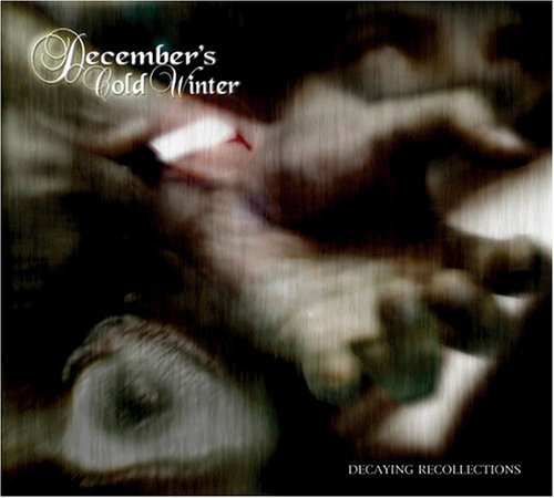 December's Cold Winter Decaying Recollections