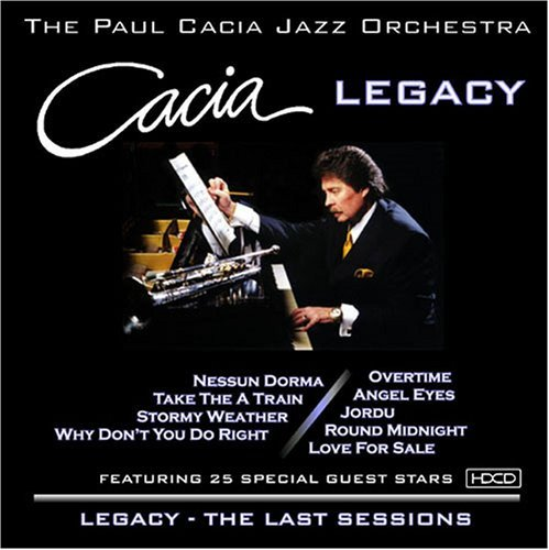 Paul Cacia Legacy The Last Sessions